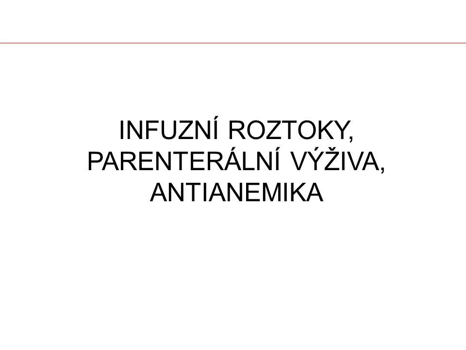 infuzní roztoky, parenterální výživa, anTIANEMIKA