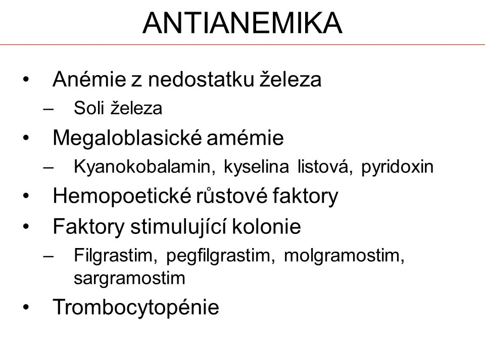 anTIANEMIKA Anémie z nedostatku železa Megaloblasické amémie