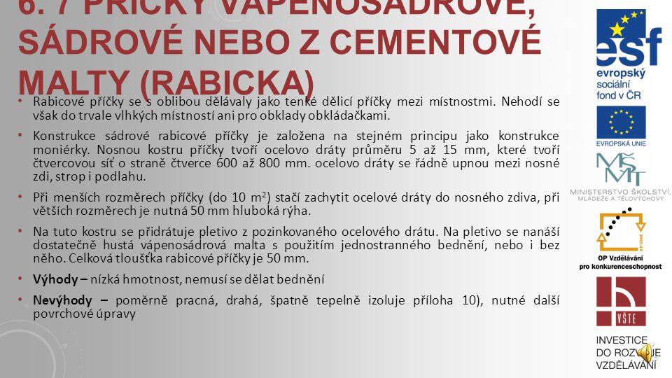 6. 7 příčky vápenosádrové, sádrové nebo z cementové malty (rabicka)