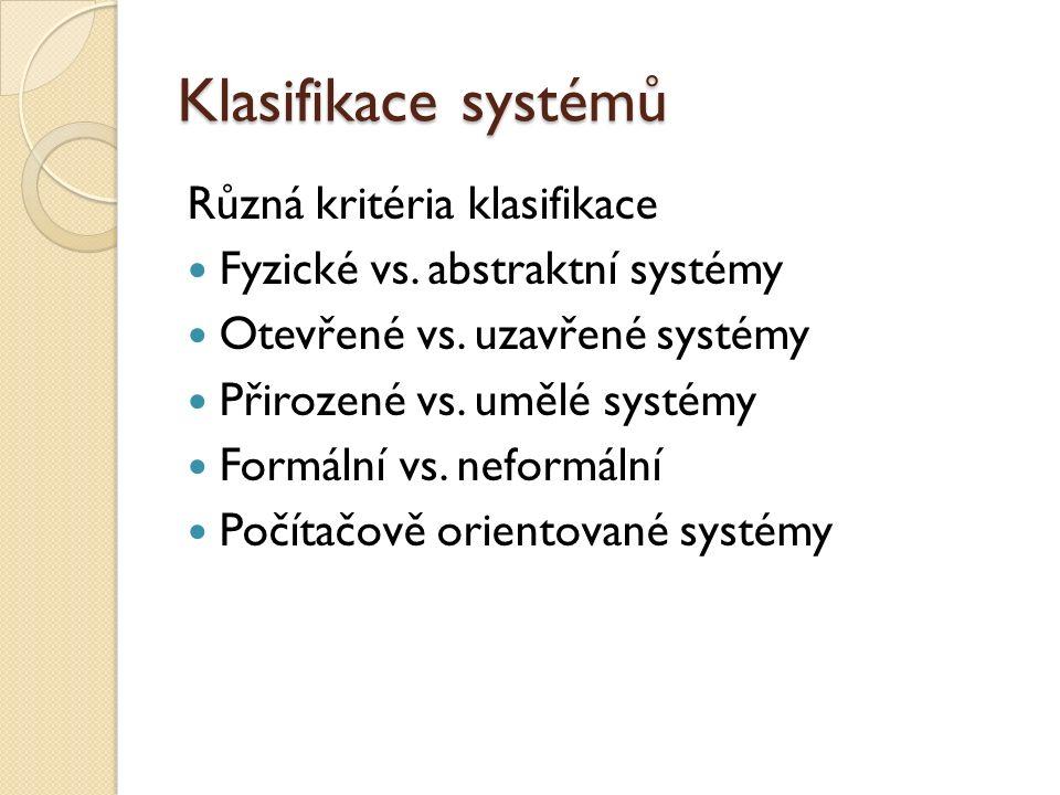 Klasifikace systémů Různá kritéria klasifikace