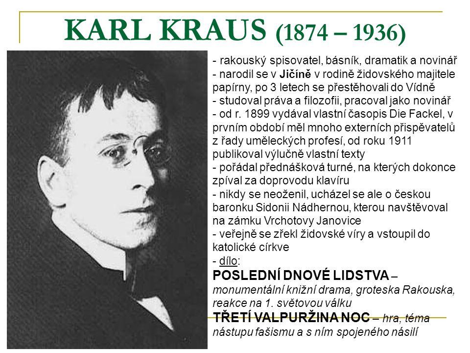 KARL KRAUS (1874 – 1936) rakouský spisovatel, básník, dramatik a novinář.
