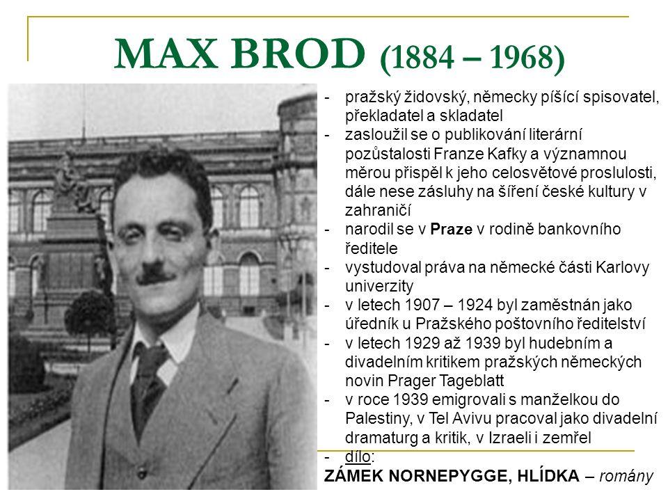 MAX BROD (1884 – 1968) ZÁMEK NORNEPYGGE, HLÍDKA – romány