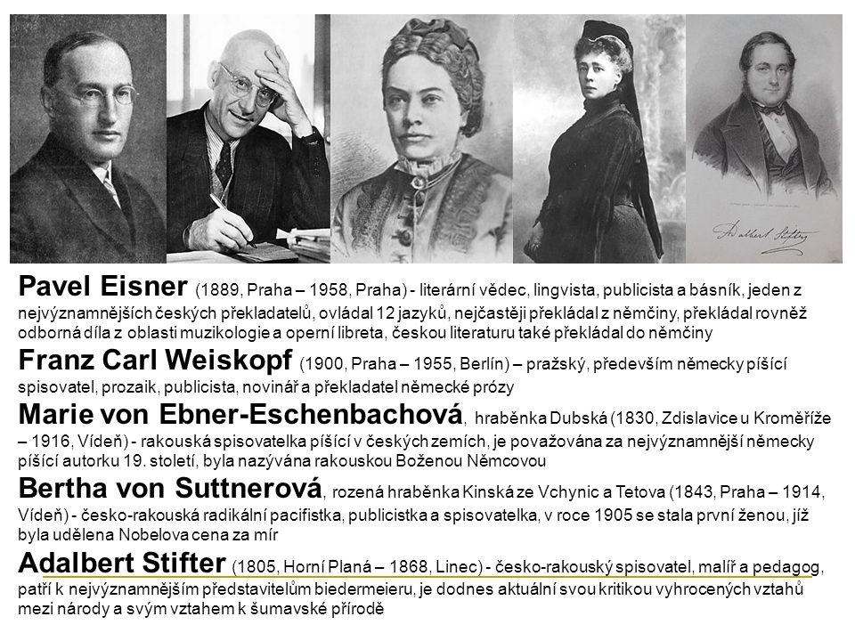 Pavel Eisner (1889, Praha – 1958, Praha) - literární vědec, lingvista, publicista a básník, jeden z nejvýznamnějších českých překladatelů, ovládal 12 jazyků, nejčastěji překládal z němčiny, překládal rovněž odborná díla z oblasti muzikologie a operní libreta, českou literaturu také překládal do němčiny