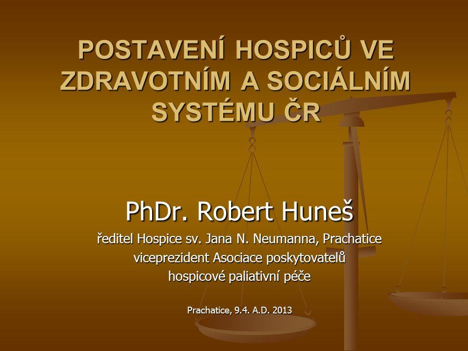 POSTAVENÍ HOSPICŮ VE ZDRAVOTNÍM A SOCIÁLNÍM SYSTÉMU ČR