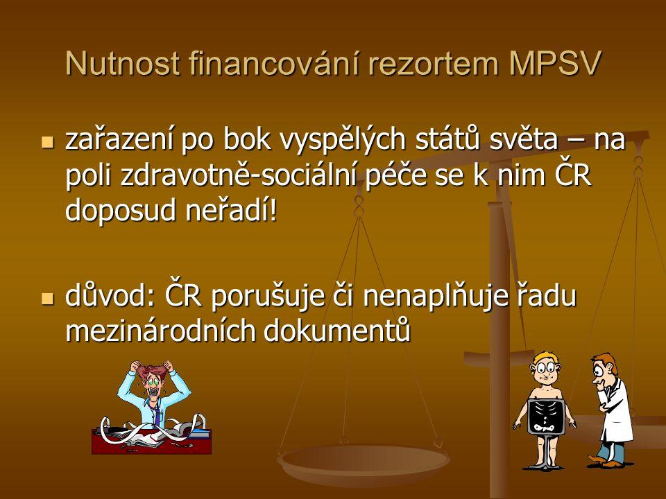 Nutnost financování rezortem MPSV