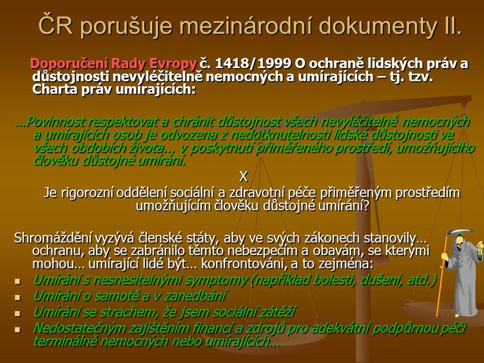 ČR porušuje mezinárodní dokumenty II.