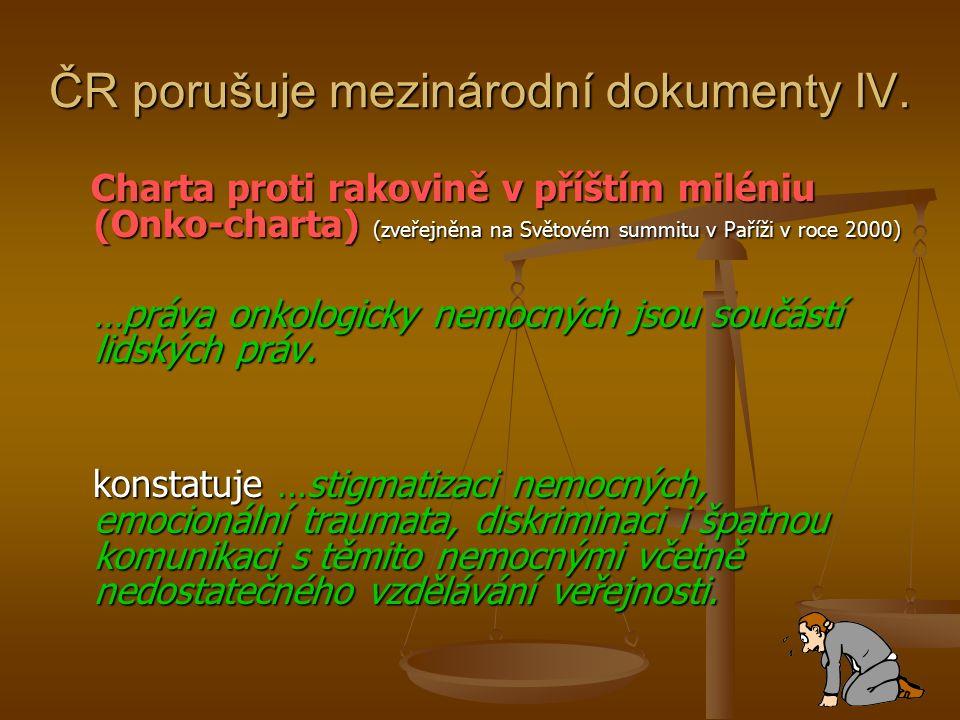 ČR porušuje mezinárodní dokumenty IV.