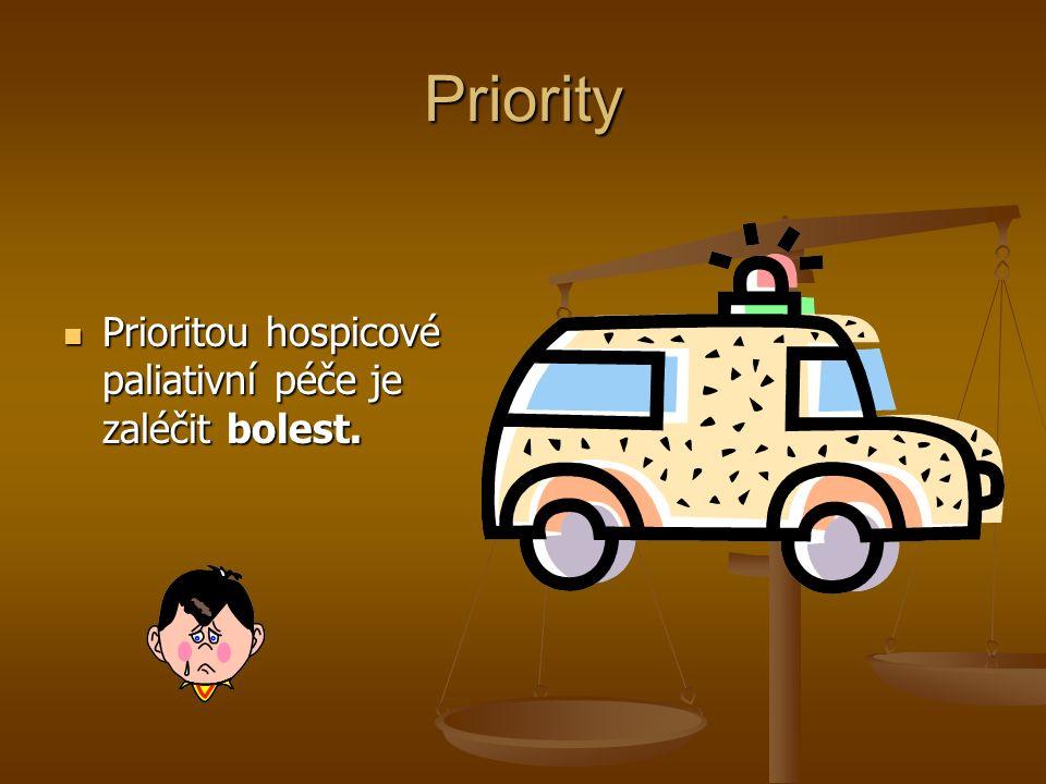 Priority Prioritou hospicové paliativní péče je zaléčit bolest.