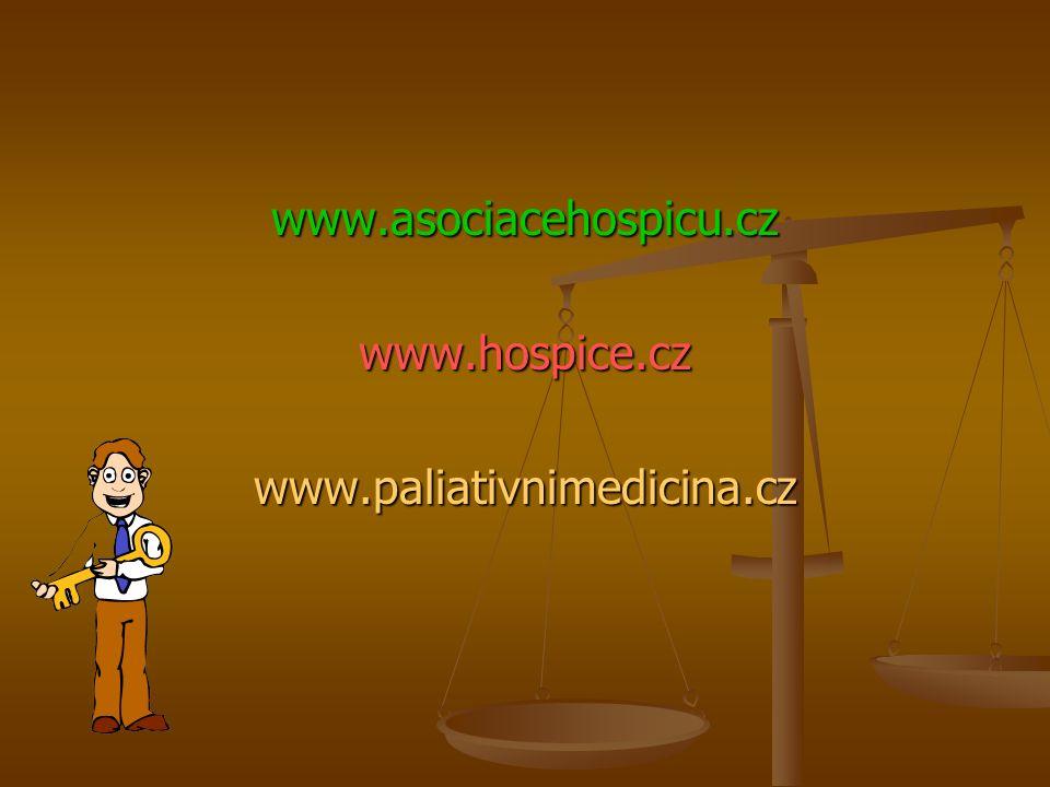 www.asociacehospicu.cz www.hospice.cz www.paliativnimedicina.cz
