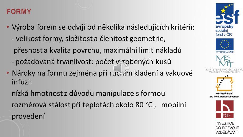 Výroba forem se odvíjí od několika následujících kritérií: