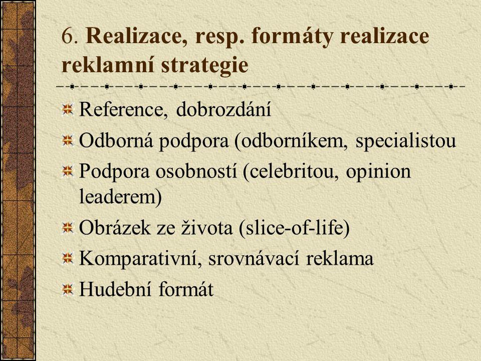 6. Realizace, resp. formáty realizace reklamní strategie