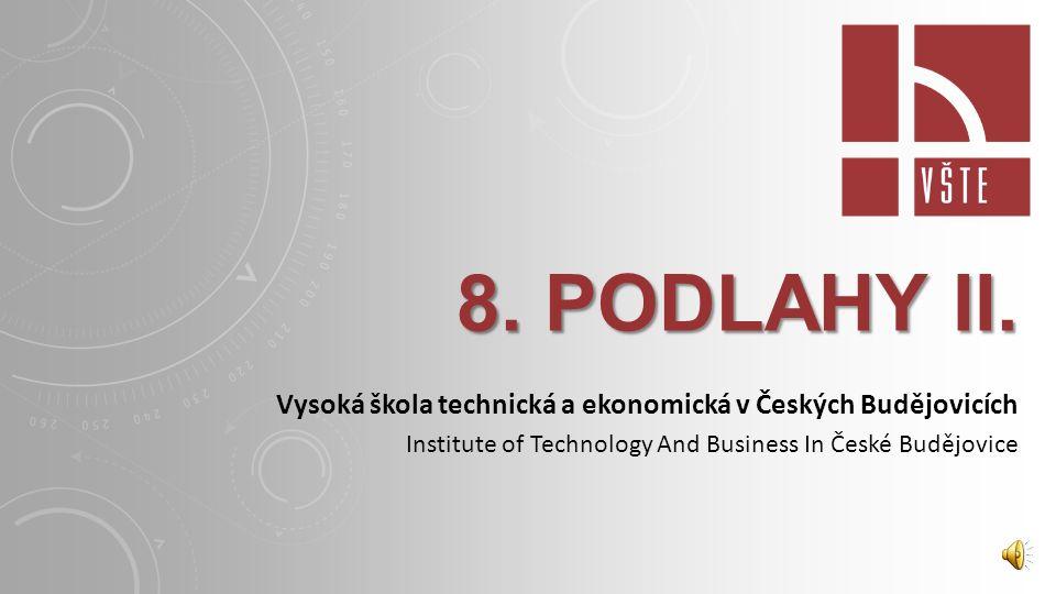 8. podlahy II. Vysoká škola technická a ekonomická v Českých Budějovicích.