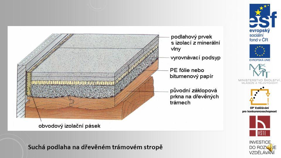Suchá podlaha na dřevěném trámovém stropě