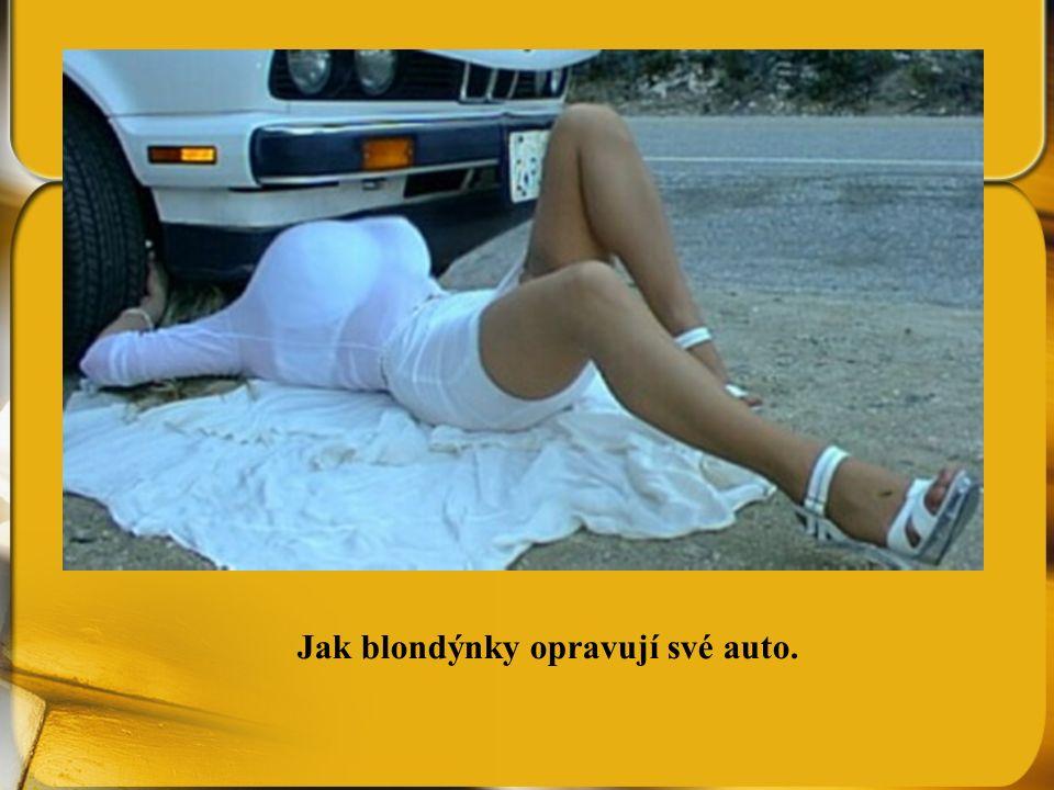 Jak blondýnky opravují své auto.