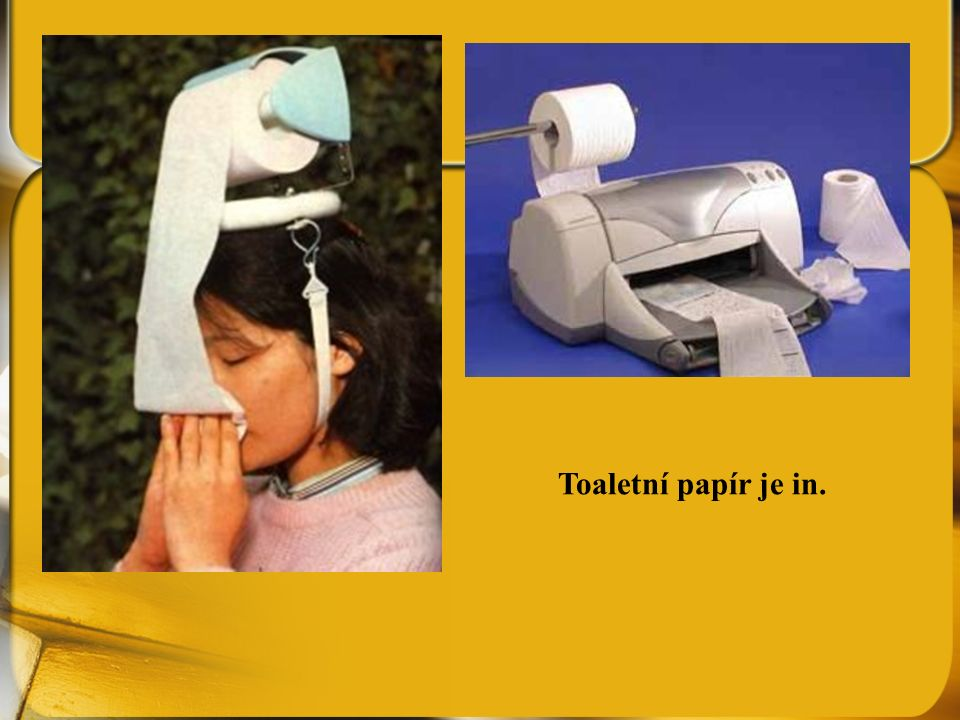 Toaletní papír je in.
