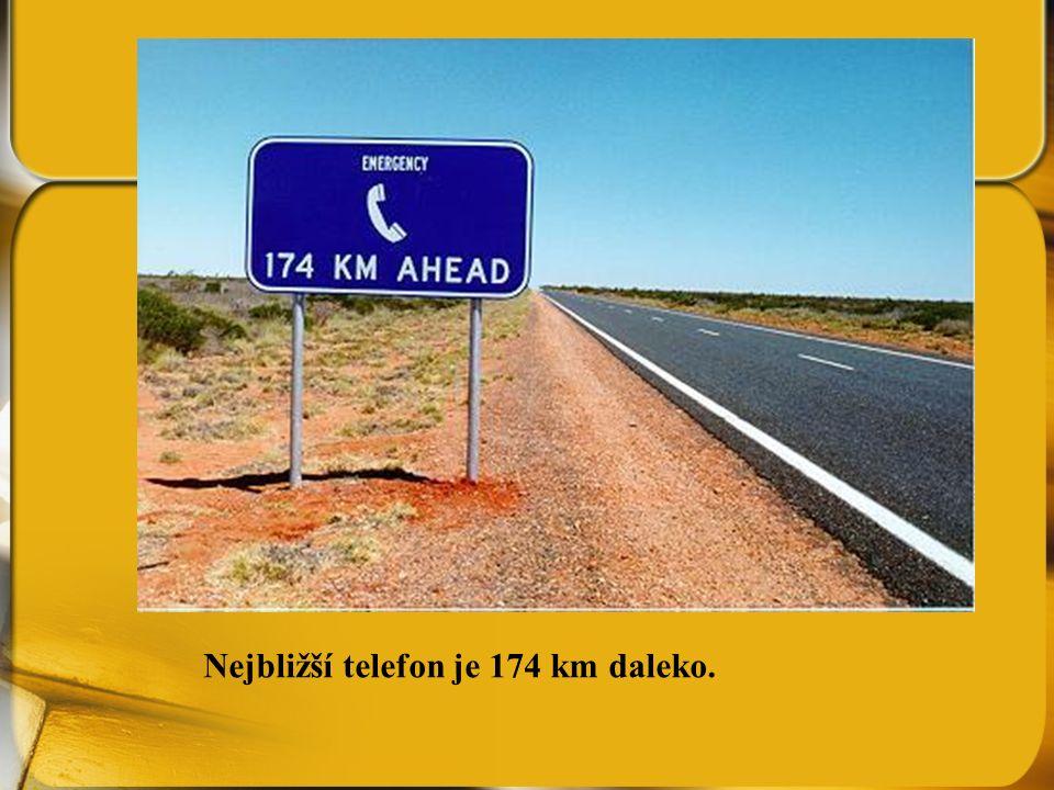 Nejbližší telefon je 174 km daleko.