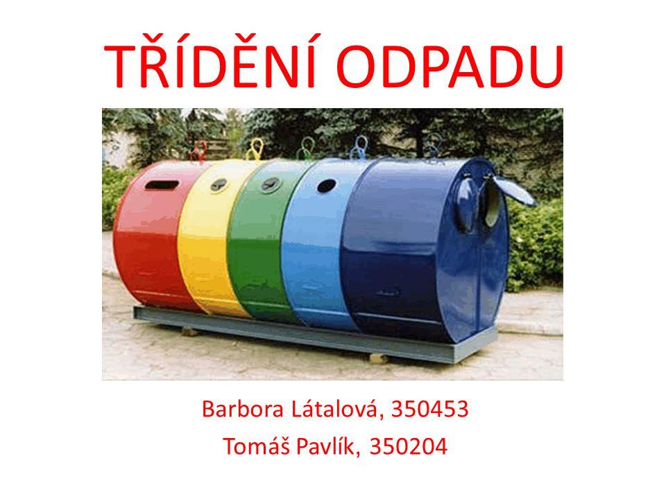 Barbora Látalová, 350453 Tomáš Pavlík, 350204
