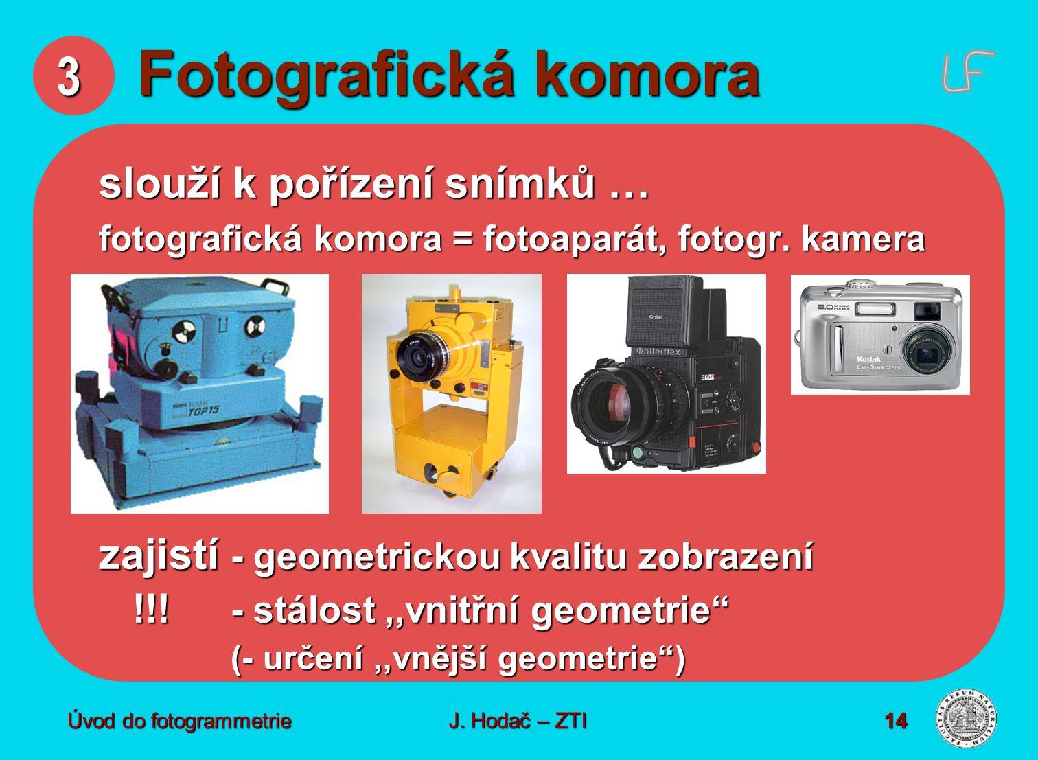 3 Fotografická komora slouží k pořízení snímků …
