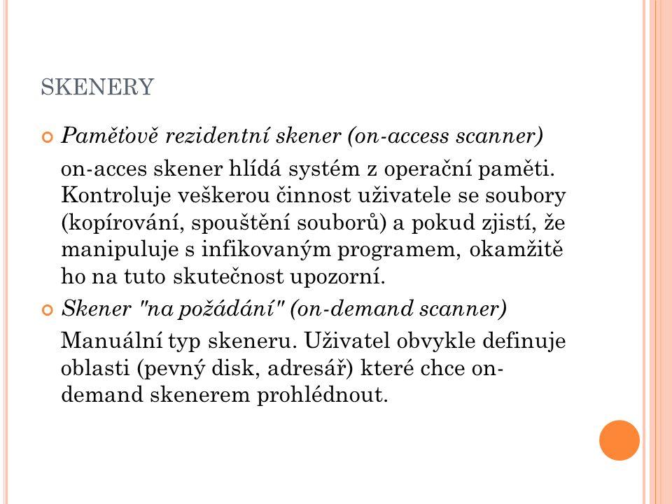 skenery Paměťově rezidentní skener (on-access scanner)