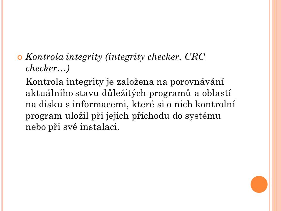 Kontrola integrity (integrity checker, CRC checker…)