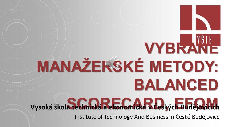 Vybrané manažerské metody: Balanced Scorecard, EFQM