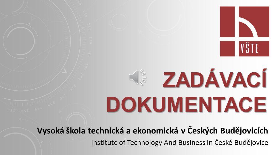 zadávací dokumentace Vysoká škola technická a ekonomická v Českých Budějovicích.