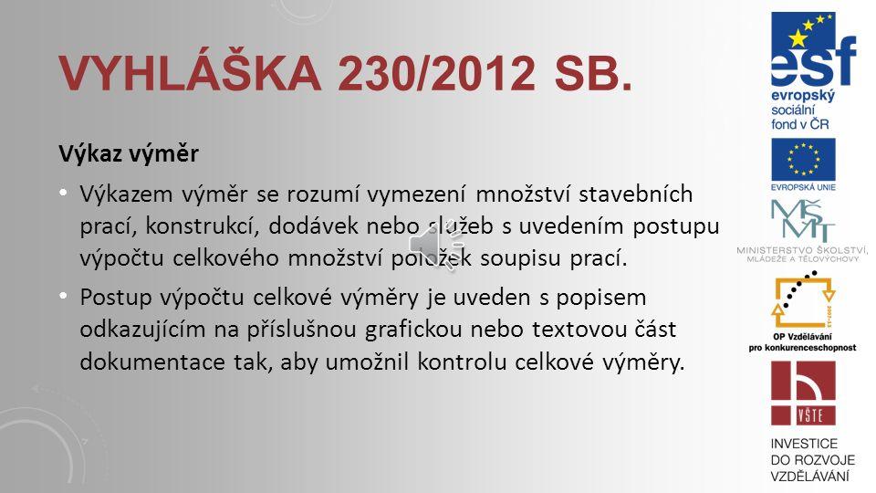 Vyhláška 230/2012 Sb. Výkaz výměr