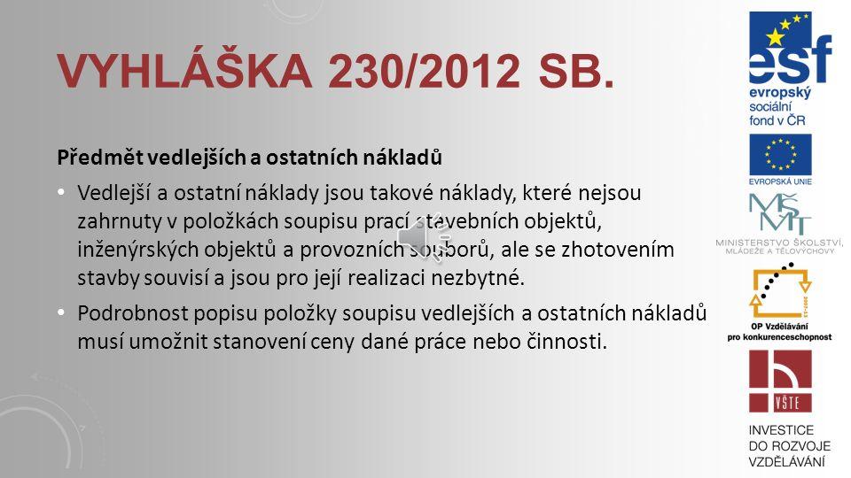 Vyhláška 230/2012 Sb. Předmět vedlejších a ostatních nákladů