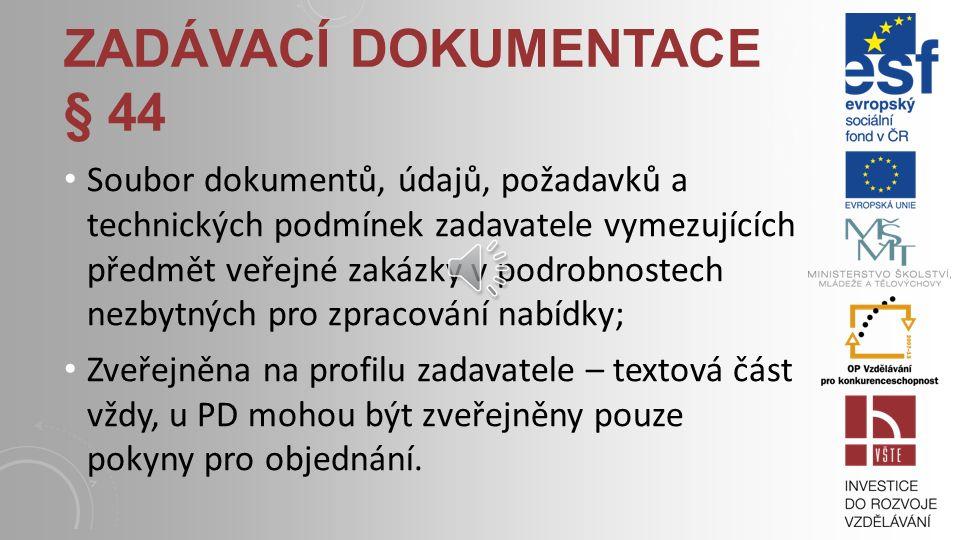 Zadávací dokumentace § 44