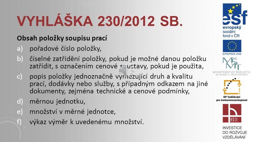 Vyhláška 230/2012 Sb. Obsah položky soupisu prací