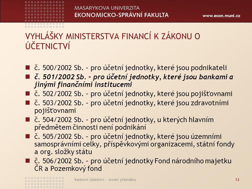 VYHLÁŠKY MINISTERSTVA FINANCÍ K ZÁKONU O ÚČETNICTVÍ