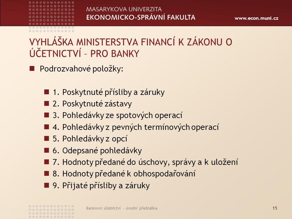 VYHLÁŠKA MINISTERSTVA FINANCÍ K ZÁKONU O ÚČETNICTVÍ – PRO BANKY