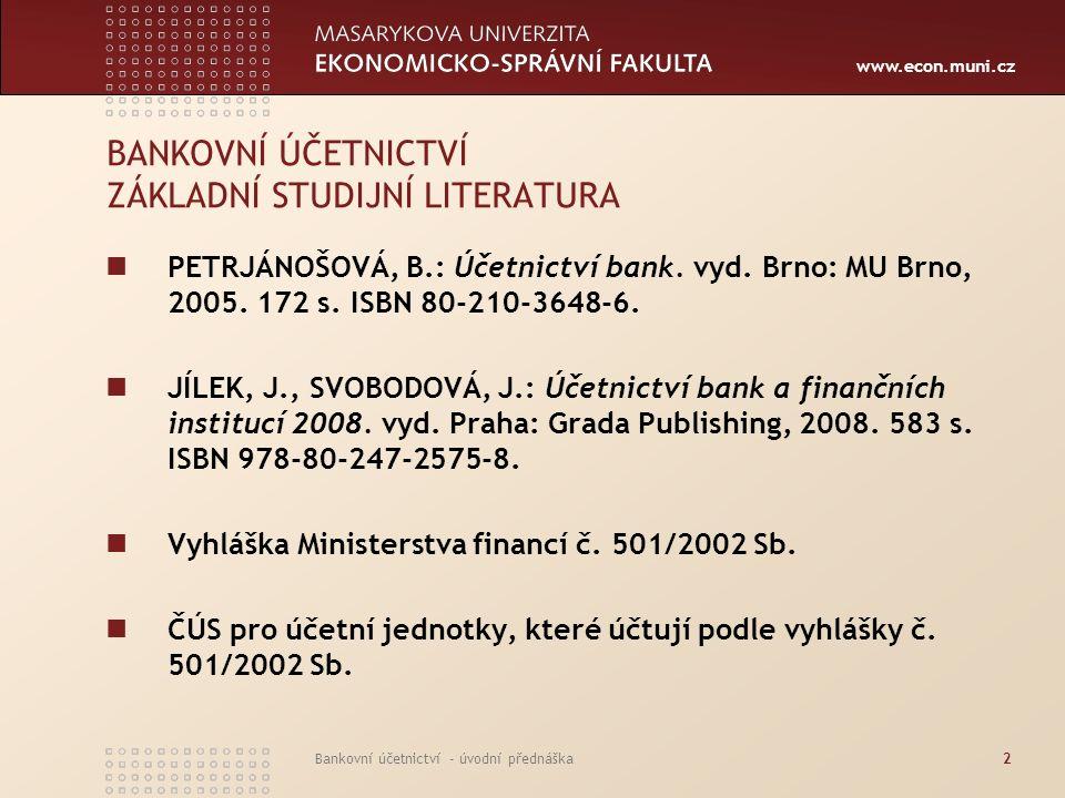 BANKOVNÍ ÚČETNICTVÍ ZÁKLADNÍ STUDIJNÍ LITERATURA