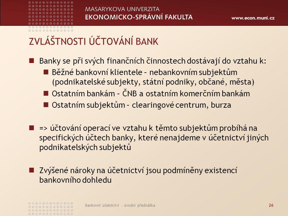 ZVLÁŠTNOSTI ÚČTOVÁNÍ BANK