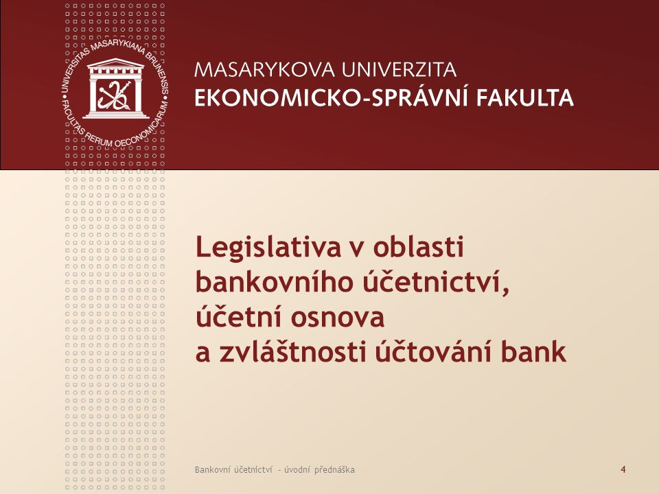 Legislativa v oblasti bankovního účetnictví, účetní osnova a zvláštnosti účtování bank