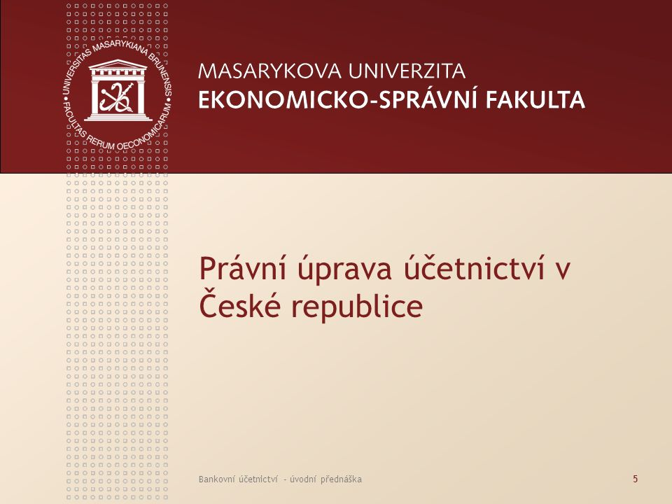 Právní úprava účetnictví v České republice