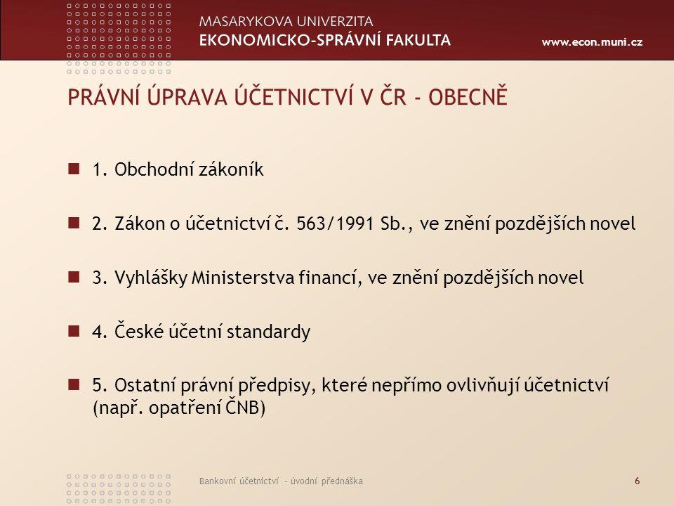 PRÁVNÍ ÚPRAVA ÚČETNICTVÍ V ČR - OBECNĚ