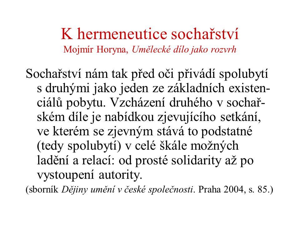 K hermeneutice sochařství Mojmír Horyna, Umělecké dílo jako rozvrh