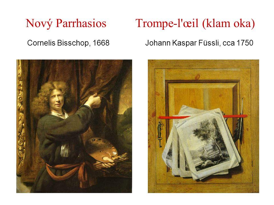 Nový Parrhasios. Trompe-l œil (klam oka) Cornelis Bisschop, 1668