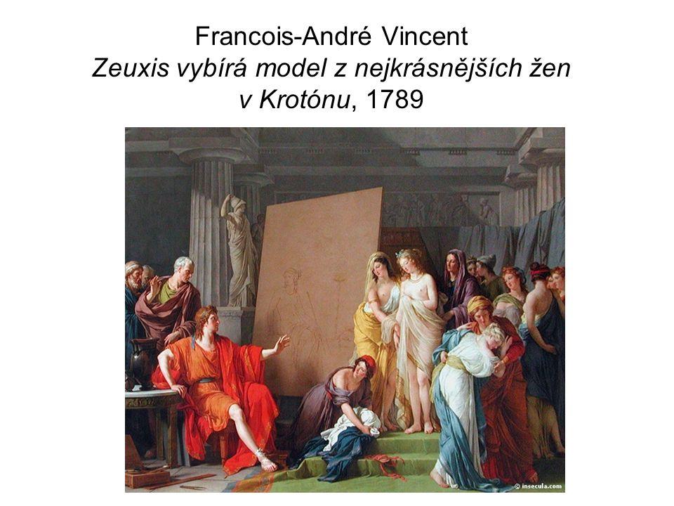 Francois-André Vincent Zeuxis vybírá model z nejkrásnějších žen v Krotónu, 1789