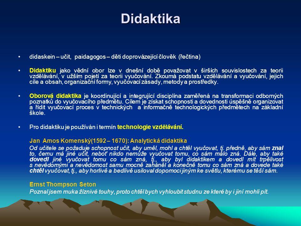 Didaktika didaskein – učit, paidagogos – děti doprovázející člověk (řečtina)