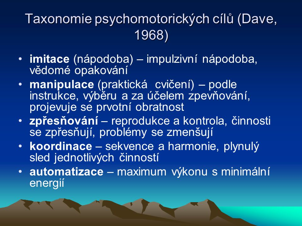 Taxonomie psychomotorických cílů (Dave, 1968)