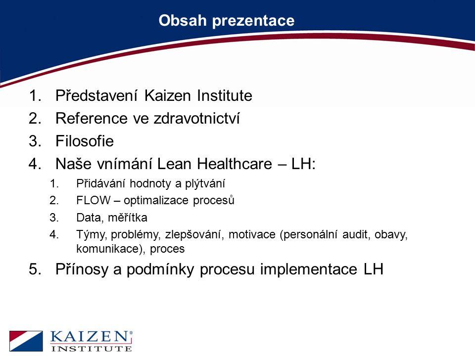 Představení Kaizen Institute Reference ve zdravotnictví Filosofie