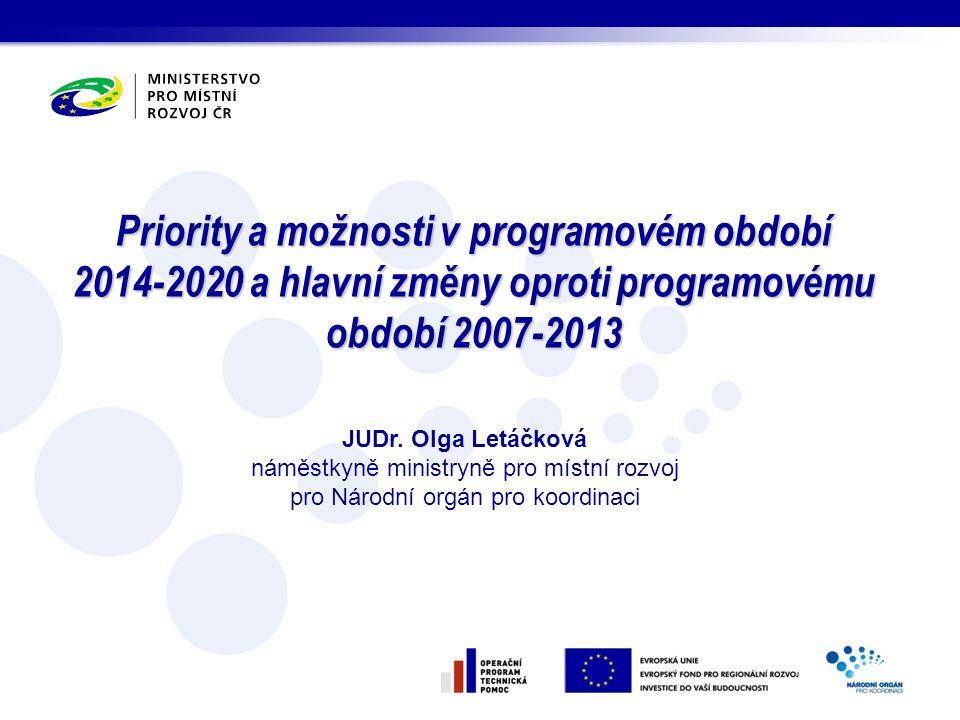 Priority a možnosti v programovém období 2014-2020 a hlavní změny oproti programovému období 2007-2013