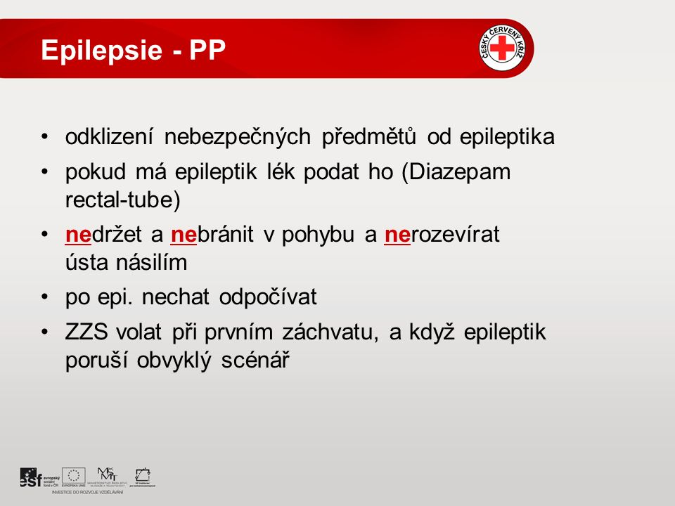 Epilepsie - PP odklizení nebezpečných předmětů od epileptika