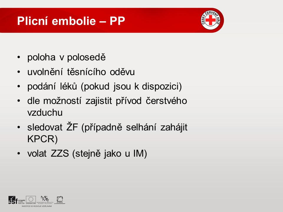 Plicní embolie – PP poloha v polosedě uvolnění těsnícího oděvu