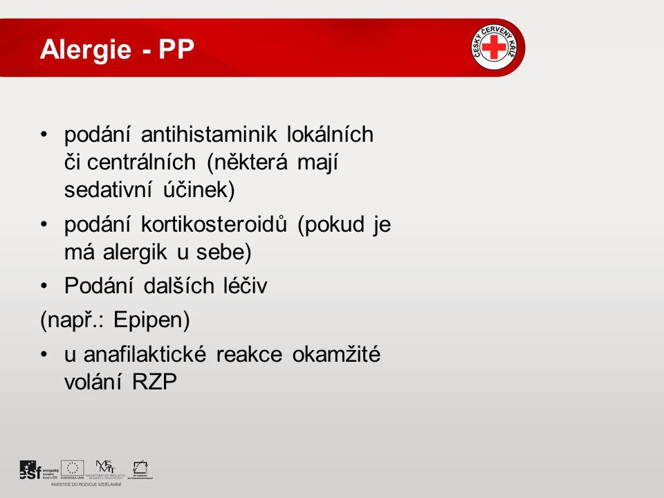 Alergie - PP podání antihistaminik lokálních či centrálních (některá mají sedativní účinek) podání kortikosteroidů (pokud je má alergik u sebe)