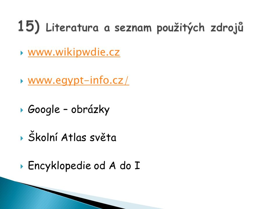 15) Literatura a seznam použitých zdrojů