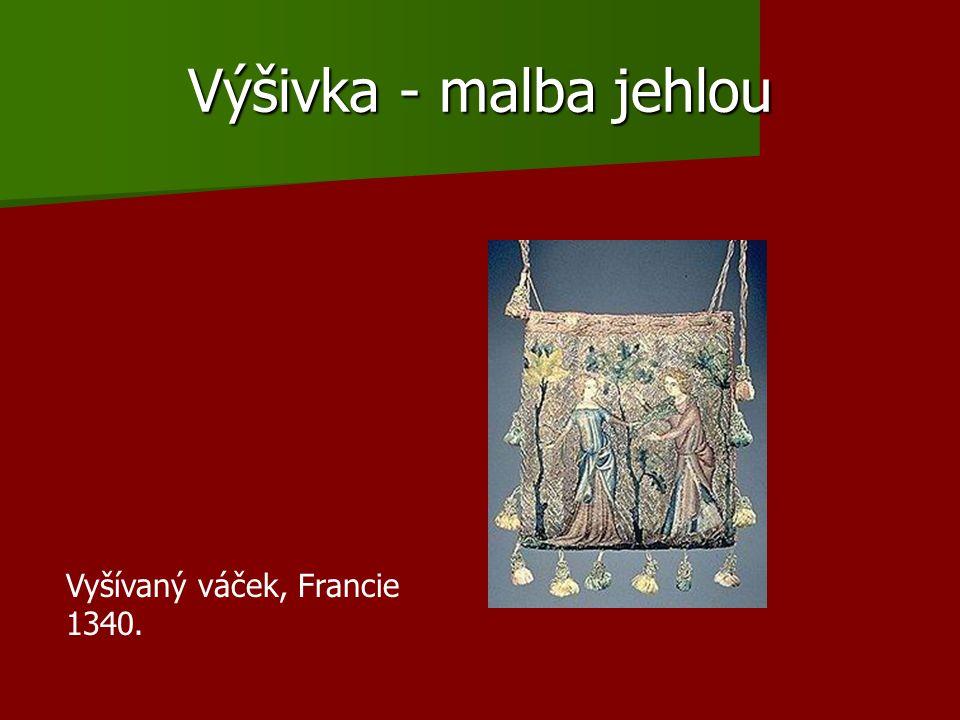 Výšivka - malba jehlou Vyšívaný váček, Francie 1340.