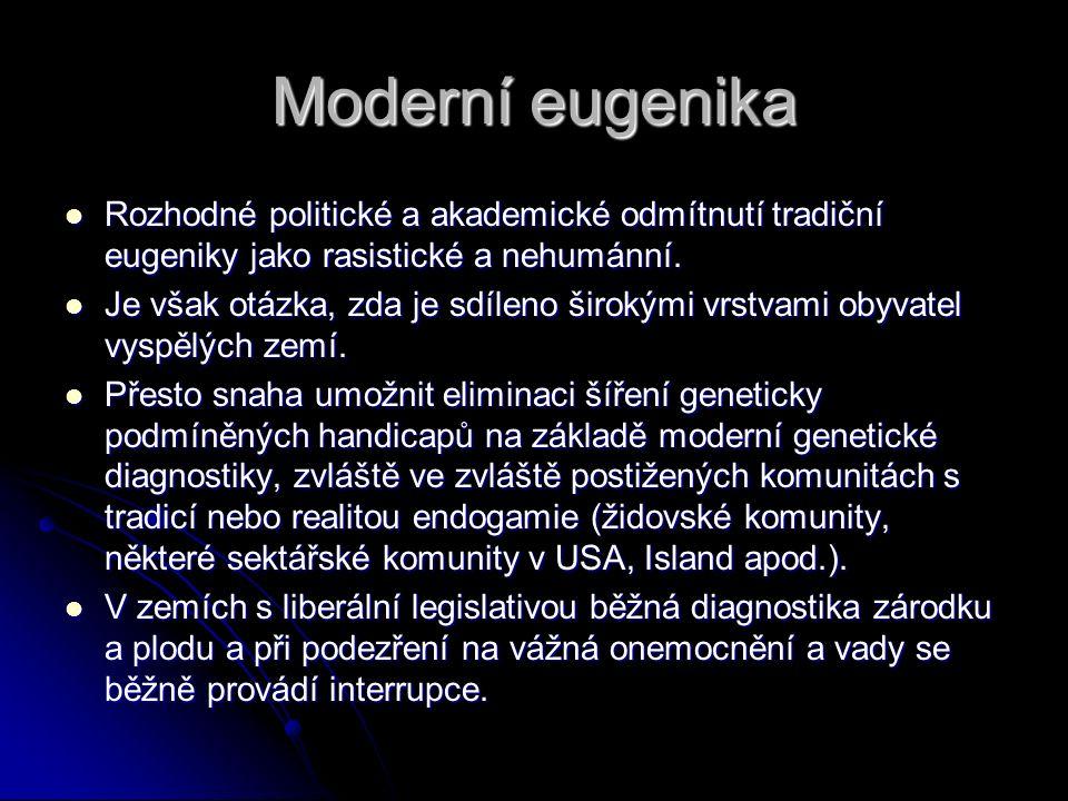 Moderní eugenika Rozhodné politické a akademické odmítnutí tradiční eugeniky jako rasistické a nehumánní.